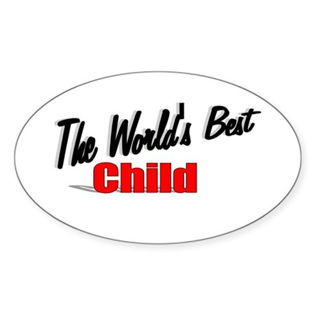 """The World's Best Child"" Oval Sticker"