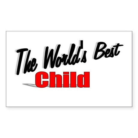 """The World's Best Child"" Rectangle Sticker"