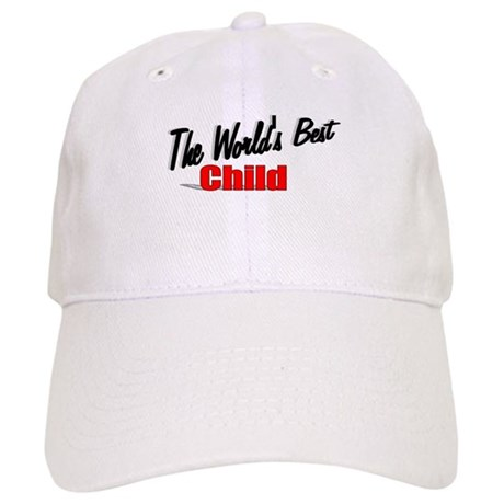 """The World's Best Child"" Cap"