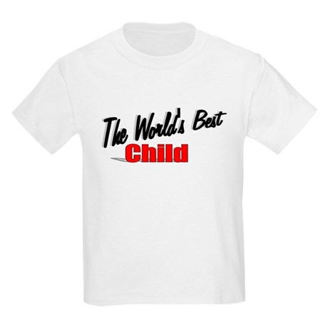 """The World's Best Child"" Kids Light T-Shirt"