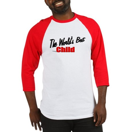 """The World's Best Child"" Baseball Jersey"