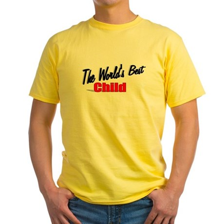 """The World's Best Child"" Yellow T-Shirt"