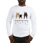 Nothin' Butt Bull Terriers Long Sleeve T-Shirt
