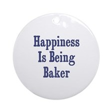 Happiness is being Baker   Ornament (Round)