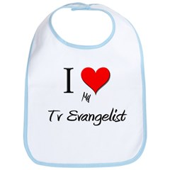 I Love My Tv Evangelist Bib