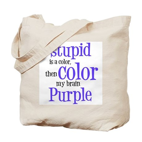 Color my stupid brain... Tote Bag