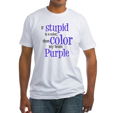 Color my stupid brain... Fitted T-Shirt