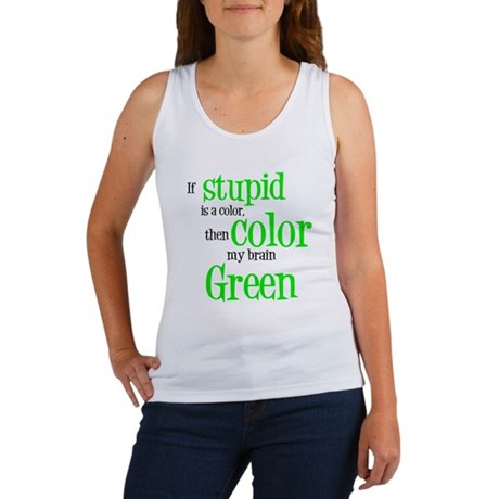 Color my stupid brain... Women's Tank Top