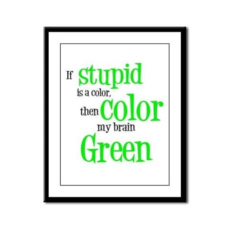 Color my stupid brain... Framed Panel Print