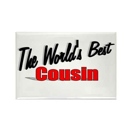 """The World's Best Cousin"" Rectangle Magnet"