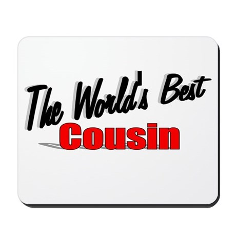 """The World's Best Cousin"" Mousepad"