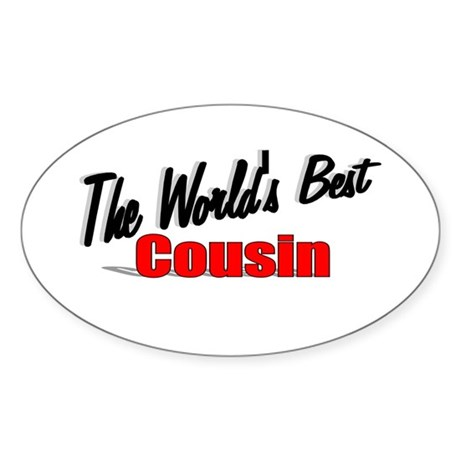 """The World's Best Cousin"" Oval Sticker"