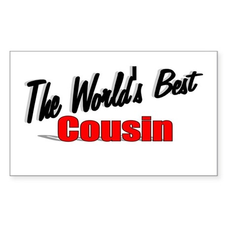 """The World's Best Cousin"" Rectangle Sticker"