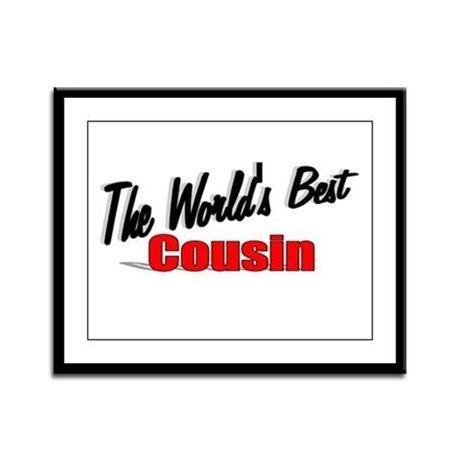 """The World's Best Cousin"" Framed Panel Print"