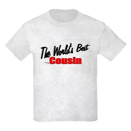 """The World's Best Cousin"" Kids Light T-Shirt"