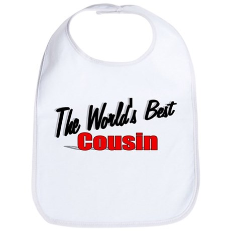 """The World's Best Cousin"" Bib"