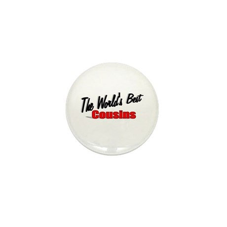 """The World's Best Cousins"" Mini Button"