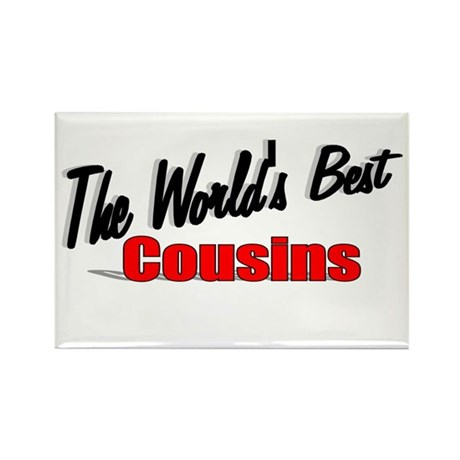 """The World's Best Cousins"" Rectangle Magnet"