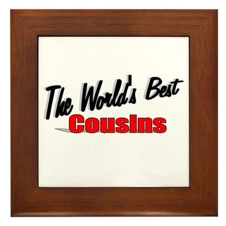 """The World's Best Cousins"" Framed Tile"
