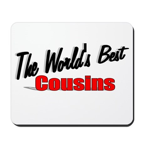 """The World's Best Cousins"" Mousepad"