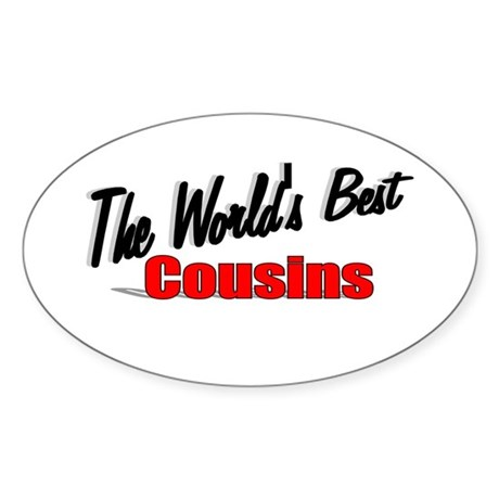 """The World's Best Cousins"" Oval Sticker"