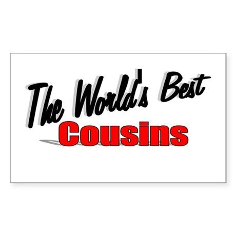 """The World's Best Cousins"" Rectangle Sticker"
