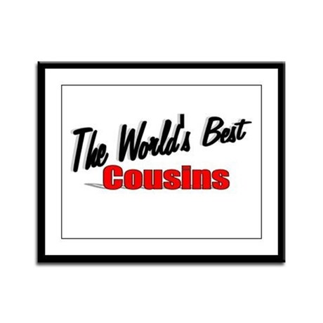 """The World's Best Cousins"" Framed Panel Print"