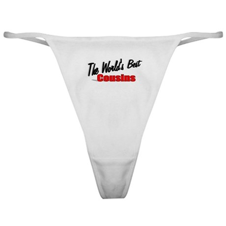 """The World's Best Cousins"" Classic Thong"