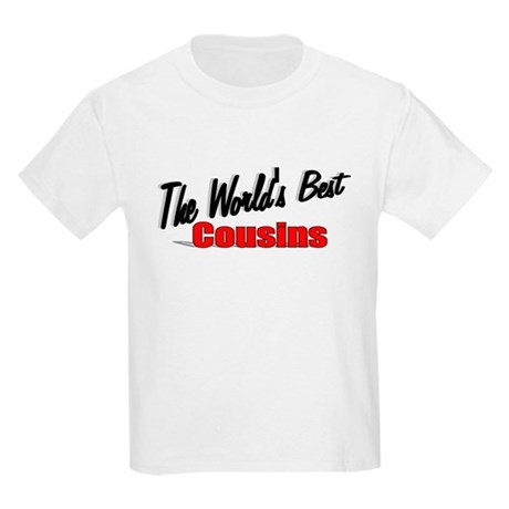 """The World's Best Cousins"" Kids Light T-Shirt"
