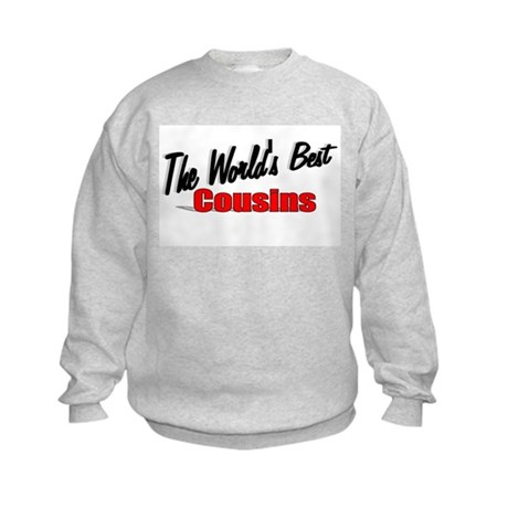 """The World's Best Cousins"" Kids Sweatshirt"