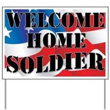 Welcome Home Soldier Yard Sign