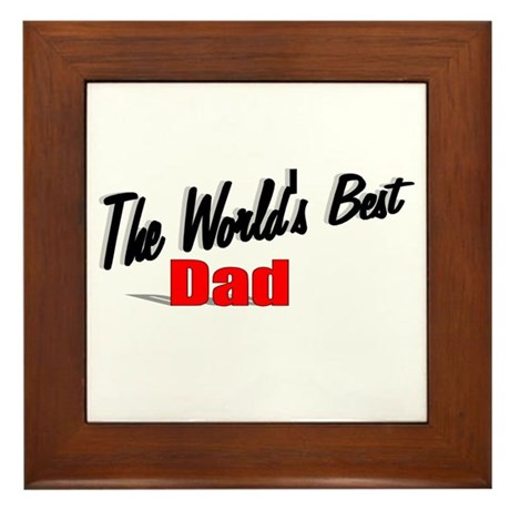"""The World's Best Dad"" Framed Tile"