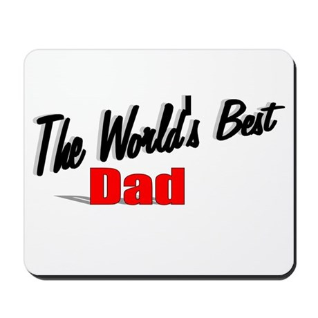 """The World's Best Dad"" Mousepad"