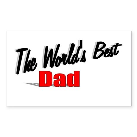 """The World's Best Dad"" Rectangle Sticker"