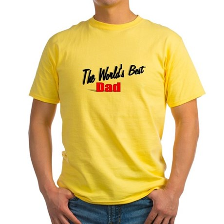 """The World's Best Dad"" Yellow T-Shirt"