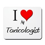 I Love My Toxicologist Mousepad