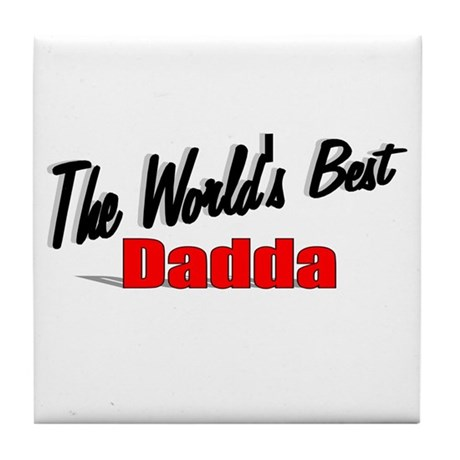 """The World's Best Dadda"" Tile Coaster"