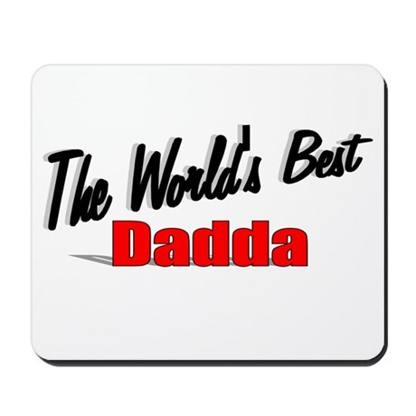 """The World's Best Dadda"" Mousepad"