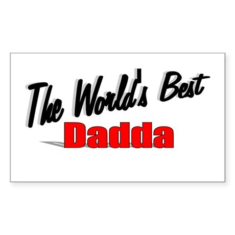 """The World's Best Dadda"" Rectangle Sticker"