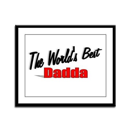 """The World's Best Dadda"" Framed Panel Print"