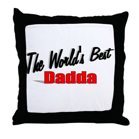 """The World's Best Dadda"" Throw Pillow"