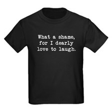 Dearly Love to Laugh T