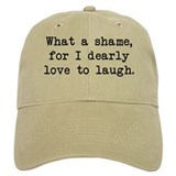 Dearly Love to Laugh Hat