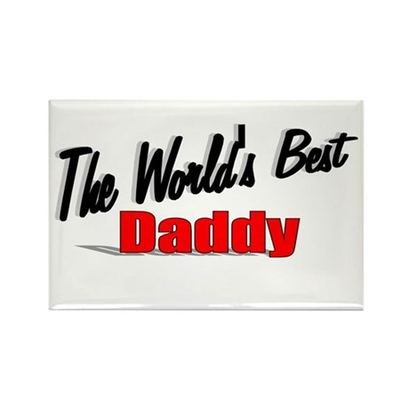 """The World's Best Daddy"" Rectangle Magnet"