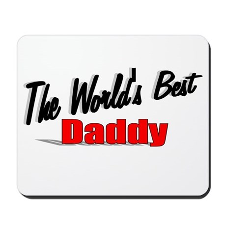 """The World's Best Daddy"" Mousepad"