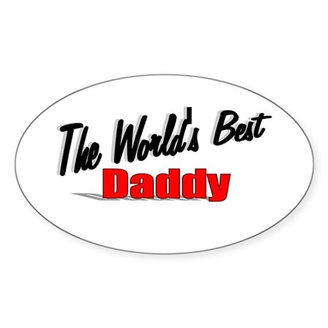 """The World's Best Daddy"" Oval Sticker"