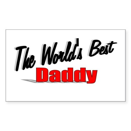 """The World's Best Daddy"" Rectangle Sticker"