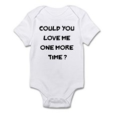 Love Me One More Time Infant Bodysuit