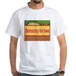 DEMOCRACY FOR IOWA White T-Shirt