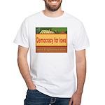 DEMOCRACY FOR IOWA White T-Shirt